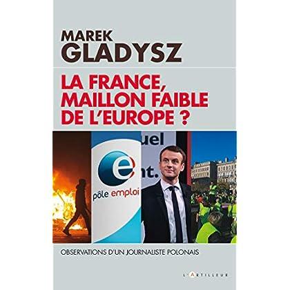 La France, maillon faible de l'Europe ?: Observations d'un journaliste Polonais
