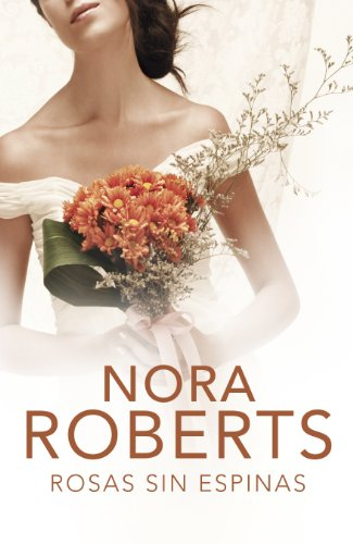 Rosas sin espinas (Cuatro bodas 2) por Nora Roberts