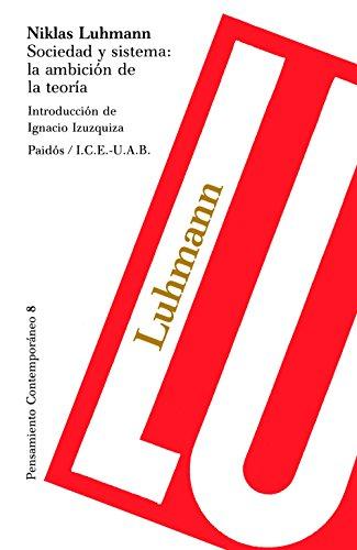 Sociedad y sistema: la ambición de la teoría: Introducción de Ignacio Izuzquiza por Niklas Luhmann