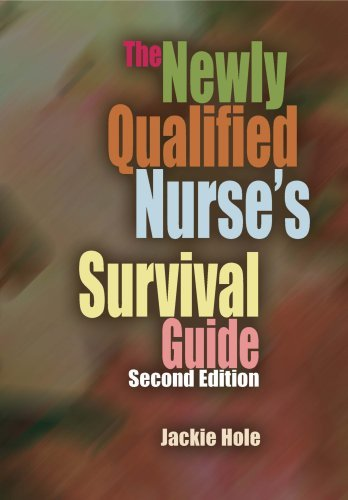 By Jackie Hole - The Newly Qualified Nurse's Survival Guide: 2 (2nd Revised edition)