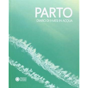 Parto. Diario Di 9 Mesi In Acqua-Parto. Diario Di 9 Mesi In Aria