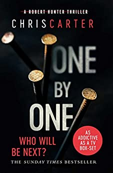 One by One: A brilliant serial killer thriller, featuring the unstoppable Robert Hunter by [Carter, Chris]