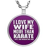 I Love My Wife More Than Karate - Circle Necklace Purple / One Size, Pendentif Charme Plaqué Argent avec Collier, Cadeau pour Anniversaire, Noël