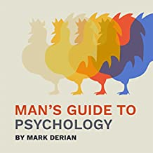 Man's Guide to Psychology: The Integrated Principles of Consciousness and Liberty