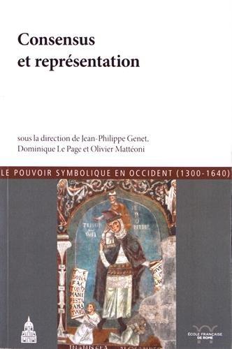 Consensus et reprsentation: Le pouvoir symobolique de Occident (1300-1640)