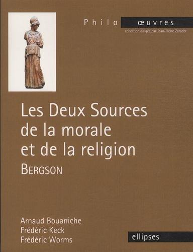 Bergson les Deux Sources de la Morale et de la Religion