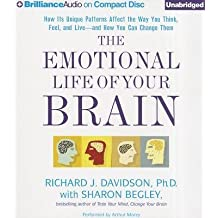 [(The Emotional Life of Your Brain: How Its Unique Patterns Affect the Way You Think, Feel, and Live - And How You Can Change Them)] [Author: William James and Vilas Research Professor of Psychology and Psychiatry Director of the Laboratory of Affective Neuroscience Richard J Davidson] published on (December, 2012)