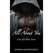 All About You  (Love & Hate series #1) (English Edition)