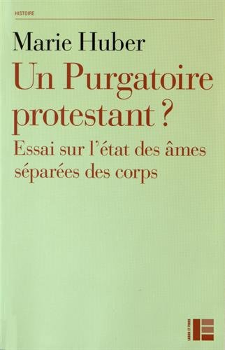 Un purgatoire protestant: Essai sur l'état des âmes séparées de corps