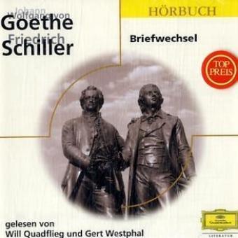 Briefwechsel: Der Briefwechsel zwischen Johann Wolfgang von Goethe und Friedrich Schiller. Gelesen von Will Quadflieg und Gert Westphal (Eloquence Hörbuch)