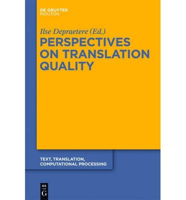 [(Perspectives on Translation Quality)] [Author: Ilse Depraetere] published on (December, 2011)