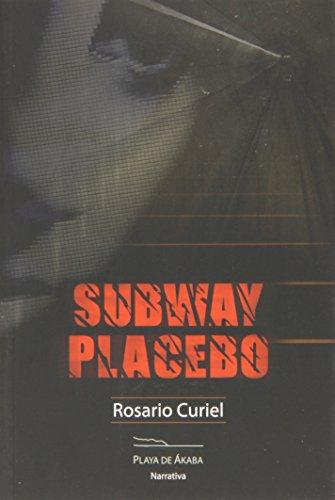 Subway Placebo (Playa de Ákaba Narrativa)
