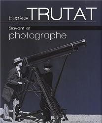 Eugène Trutat, savant et photographe