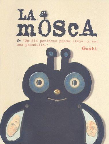 Mosca, la (NO FICCION INFANTIL) por Gusti