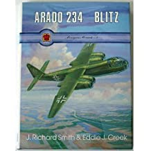 Arado Ar 234 Blitz (Monogram Monarch No. 1) 1st edition by J. Richard Smith, Eddie J. Creek (1992) Hardcover