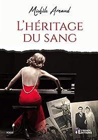L'héritage du sang par Michèle Arnaud