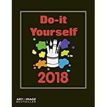 Do-it-yourself 2018 - Bastelkalender schwarz, Do-it-yourself Kalender, Kalender zum selber machen - 21 x 24 cm
