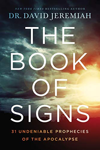 The Book of Signs: 31 Undeniable Prophecies of the Apocalypse (English Edition)