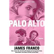 [Palo Alto: Stories] (By: James Franco) [published: May, 2014]