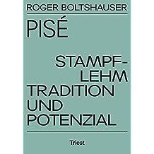 Pisé. Stampflehm: – Tradition und Potenzial