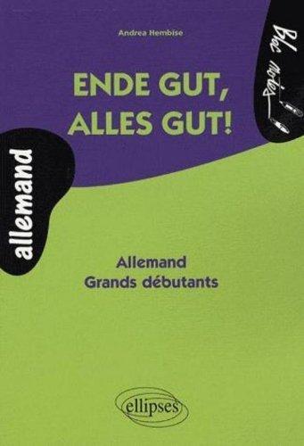 Endes Gut Alles Gut! Allemand Grands Debutants by Hembise (2007-08-03)