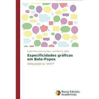 Especificidades gr????ficas em Bate-Papos: Adequa????@o ou erro? (Portuguese Edition) by Suelen ????rica Costa da Silva (2014-09-29)