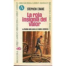 LA ROJA INSIGNIA DEL VALOR. Traducción y presentación de Julio C. Acerete.