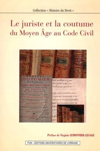 Le juriste et la coutume : Du Moyen Age au Code civil par Antoine Astaing, François Lormant, Collectif