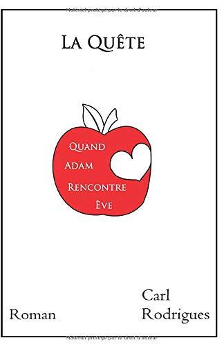 La quête: Quand Adam rencontre Ève