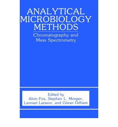 [(Analytical Microbiology Methods: Chromatography and Mass Spectrometry)] [Author: L. Larsson] published on (September, 1990)