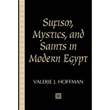 Sufism, Mystics, and Saints in Modern Egypt