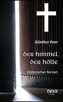 Der Himmel der Hölle: Historischer Roman