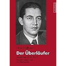 Der Ueberlaeufer: Rudolf Diels (1900-1957) - Der Erste Gestapo-Chef Des Hitler-Regimes