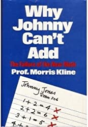 Why Johnny Can''t Add: The Failure of the New Math