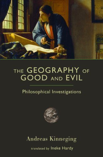 The Geography of Good and Evil: Philosophical Investigations (Crosscurrents (ISI Books)) by Andreas Kinneging (2011-07-30)