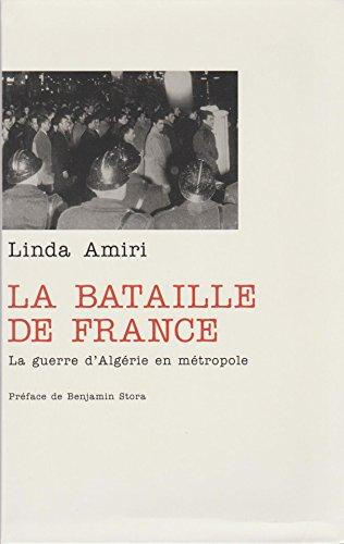 La bataille de France : La guerre d'Algérie en métropole