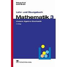 Lehr- und Übungsbuch Mathematik, Bd.3, Lineare Algebra, Stochastik