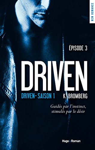 Driven - saison 1 Episode 3