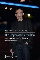 Die Gegenwart erzählen: Ulrich Peltzer und die Ästhetik des Politischen (Lettre)