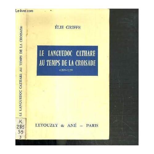 LE LANGUEDOC CATHARE AU TEMPS DE LA CROISADE (1209-1229)