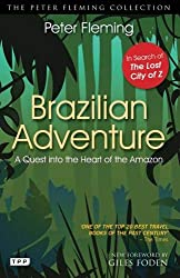 Brazilian Adventure: A Quest into the Heart of the Amazon