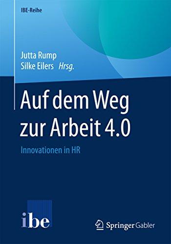Auf dem Weg zur Arbeit 4.0: Innovationen in HR (IBE-Reihe) -