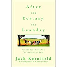 [ AFTER THE ECSTASY, THE LAUNDRY: HOW THE HEART GROWS WISE ON THE SPIRITUAL PATH ] by Kornfield, Jack ( Author) Oct-2001 [ Paperback ]