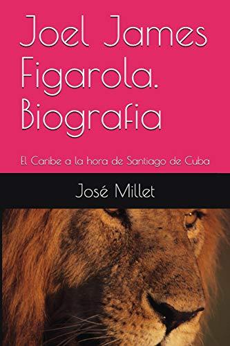 Joel James Figarola. Biografia: El Caribe a la hora de Santiago de Cuba (Joel James Figarola (Cuba, 1942-2006)-libros)