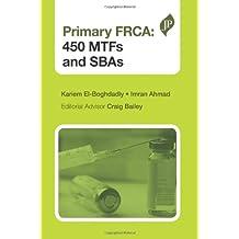 Primary FRCA: 450 MTFs and SBAs