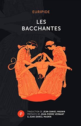 Les Bacchantes: Relire Euripide dans le monde au présent. (Nouvelles traductions) par Euripide de Salamine, dit Euripide
