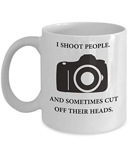 I Shoot People and Sometimes Cut Off Their Heads Mug (White) 11oz Photography Mug - The Perfect Photography Gift Merchandise - Funny Photographer Coffee Mug - Gifts For Photographer
