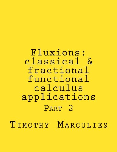 Fluxions: classical & fractional functional calculus applications: Part 2