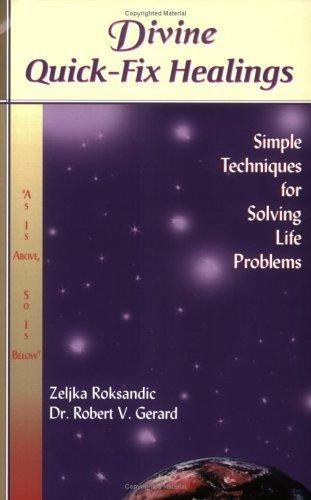 Divine Quick-Fix Healings: Simple Techniques for Solving Life Problems by Zeljka Roksandic (2005-12-01)