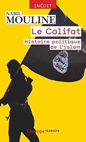 Le Califat: Histoire politique de l'Islam